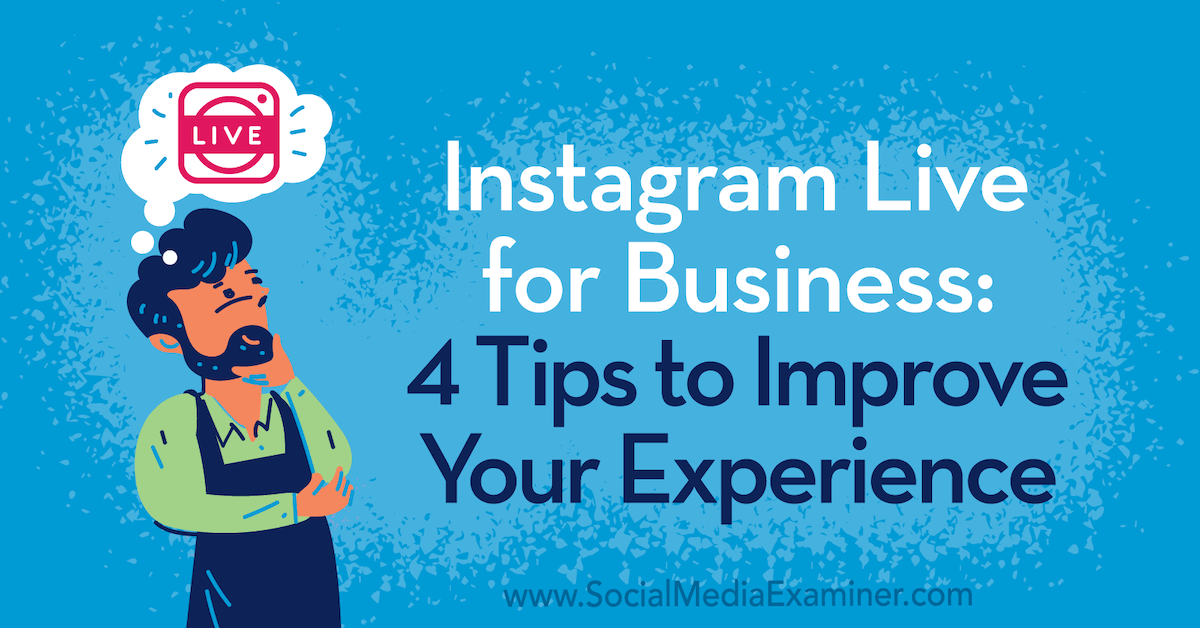 Internet marketing Instagram Live for Business: 4 Tips to Improve Your Experience